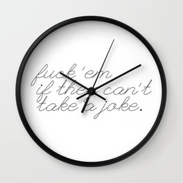 If They Can't Take a Joke Wall Clock