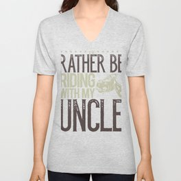 Motorcycle Uncle Rather be Riding Motorcycle with My Uncle Biker Unisex V-Neck