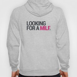 Looking for a MILF Hoody