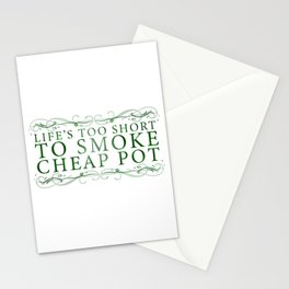 Life's Too Short To Smoke Cheap Pot Stationery Cards