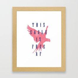 This Eagle Is Free AF Framed Art Print