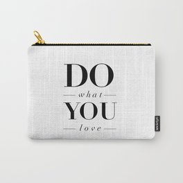 Do What You Love black-white typography poster design modern canvas was art home decor Carry-All Pouch