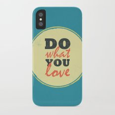 Do what you love Slim Case iPhone X