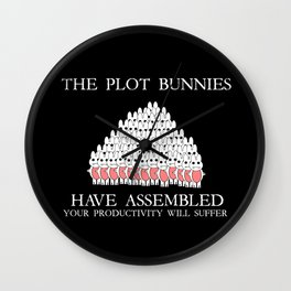 The Plot Bunnies Have Assembled Wall Clock
