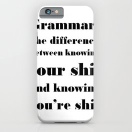 Grammar: The Difference Between Your and You're iPhone Case