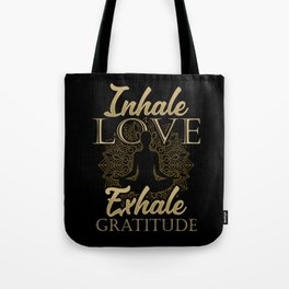 Inhale Love Exhale Gratitude - Yoga Namaste Health Tote Bag