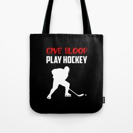 give blood play hockey quote Tote Bag