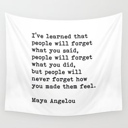 People Will Never Forget How You Made Them Feel, Maya Angelou Quote Wall Tapestry