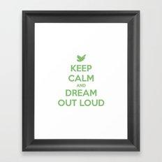 Keep Calm And Dream Out Loud Framed Art Print