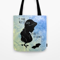 A Thing Must Be Loved Tote Bag
