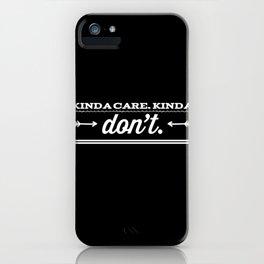Kinda dont care iPhone Case