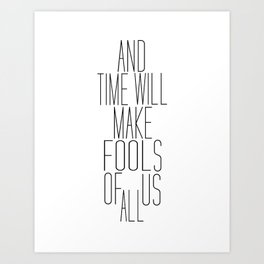 Time is a Fool Art Print