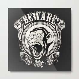 BEWARE URBAN MONKEY by ANIMOX Metal Print