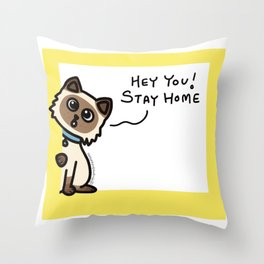 Cute Cat Peek a Boo Says, Stay At Home - Hey you, Stay Home - Siamese Birman Cat - mydoodlesateme Throw Pillow