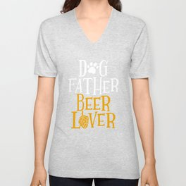 Dog Father Beer Lover Graphic Drinking Dog Dad Tee Gift Unisex V-Neck