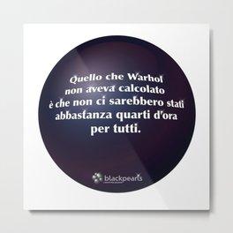 BlackPearl #002 Warhol Metal Print
