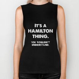 It's a Hamilton Thing. You wouldn't understand! Biker Tank