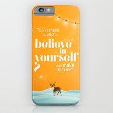 Believe in yourself Slim Case iPhone 6s