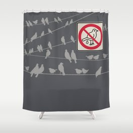 Birds Sign - NO droppings 5 Shower Curtain