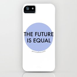 The Future is Equal - Blue iPhone Case