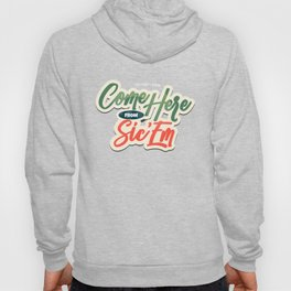 You Don't Know Come Here from Sic 'Em Hoody