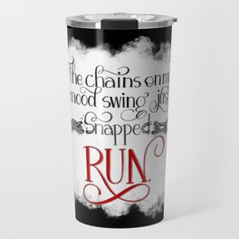 The Chains on my Mood Swing Just Snapped-RUN (for Dark) Travel Mug