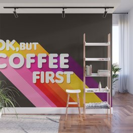 OK, but coffee first - retro typography Wall Mural