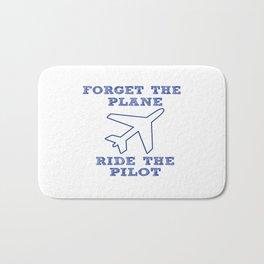 Forget the Plane, Ride the Pilot! Bath Mat