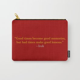 Avatar Uncle Iroh 'Good Times Become Good Memories' Quote Carry-All Pouch