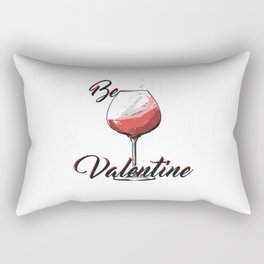 Be Wine Is My Valentine Rectangular Pillow