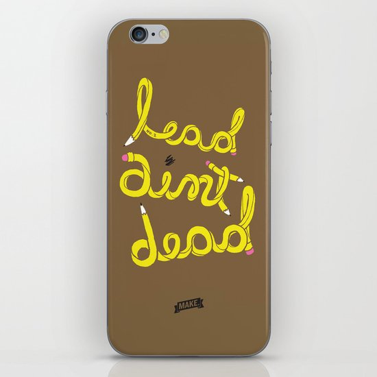 Lead Ain't Dead iPhone & iPod Skin