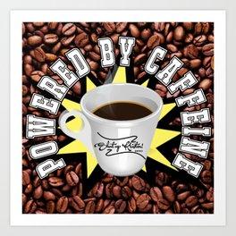 Powered by Caffeine! || Shut Up Kristen! Art Print