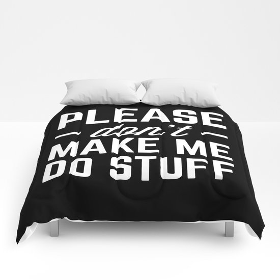 Make Me Do Stuff Funny Quote Comforters