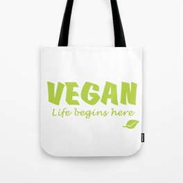 Vegan life begins here green letters Tote Bag