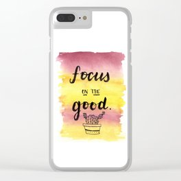 Focus on the Good Clear iPhone Case
