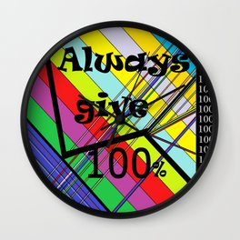 Always Give 100% Wall Clock