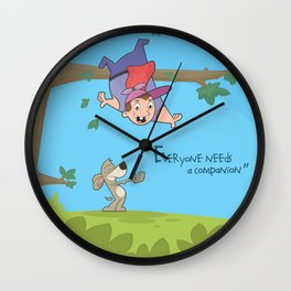 Everyone needs a companion Wall Clock