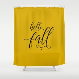 hello, fall Shower Curtain