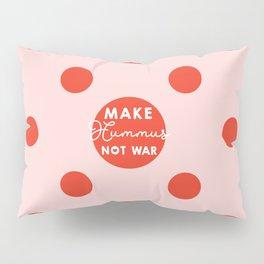Make hummus not war Pillow Sham