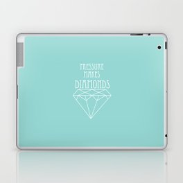 Pressure makes diamonds Laptop & iPad Skin