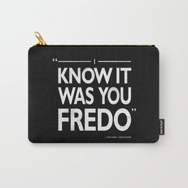 I Know It Was You Fredo Carry-All Pouch