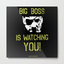 Big Boss is watching you Metal Print