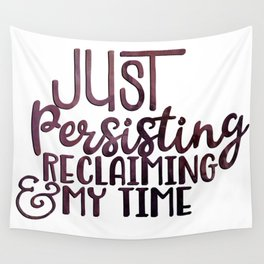 Persisting and Reclaiming Wall Tapestry