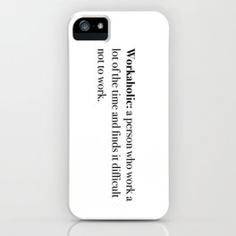 workaholic iPhone Case