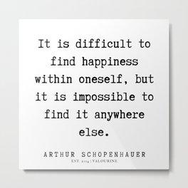10      Arthur Schopenhauer Quote   191226 Metal Print