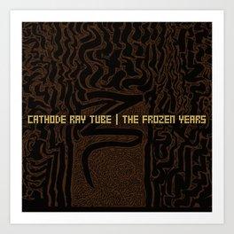"""The Frozen Years - Cathode Ray Tube"" Original Album Artwork Art Print"