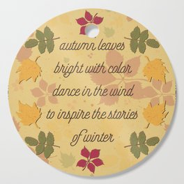 Autumn Leaves of color; poem; seasons change Cutting Board
