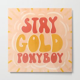 Stay Gold - Retro, Quote, Lettering  Metal Print