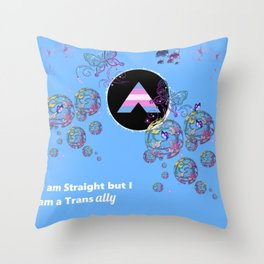 I am Straight but I am a Trans Ally Throw Pillow