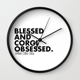 Blessed And Corgi Obsessed Wall Clock